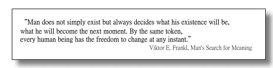 """""""Man does not simply exist but always decides what his existence will be, what he will become the next moment. By the same token, every human being has the freedom to change at any instant."""""""