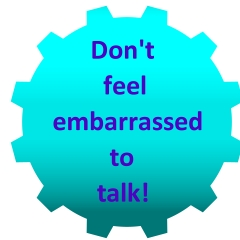 Don't be embarrassed to talk